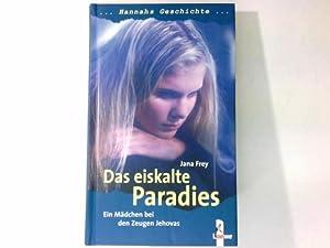 Das eiskalte Paradies : Hannah's Geschichte ;: Frey, Jana:
