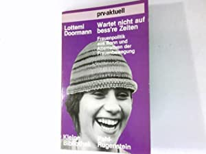Wartet nicht auf bess're Zeiten : Frauenpolitik: Doormann, Lottemi:
