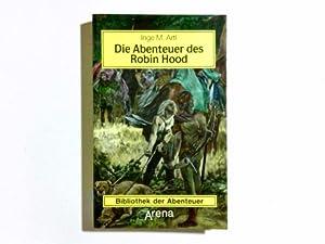 Die Abenteuer des Robin Hood : nach: Artl, Inge M.: