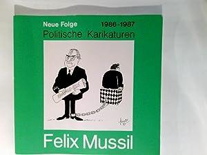 Politische Karikaturen. Neue .Folge. 1986 - 1987: Mussil, Felix und
