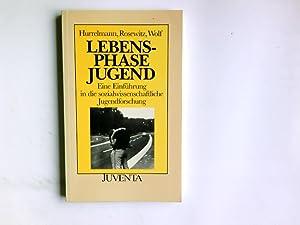 Lebensphase Jugend : e. Einf. in d.: Hurrelmann, Klaus, Bernd