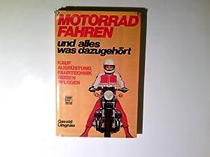 Motorradfahren und alles was dazugehört : Kauf,: Lingnau, Gerold: