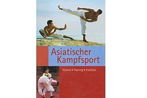 Asiatischer Kampfsport Technik - Training - Tradition: Dirk, Oetzmann: