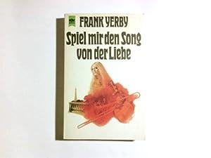 Spiel mir den Song von der Liebe: Yerby, Frank: