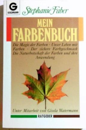 Mein Farbenbuch : die Magie der Farben: Faber, Stephanie: