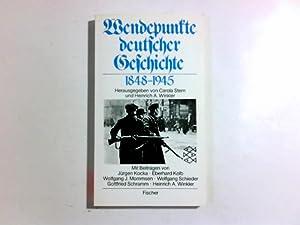 Wendepunkte deutscher Geschichte : 1848 - 1945.: Stern, Carola [Hrsg.]