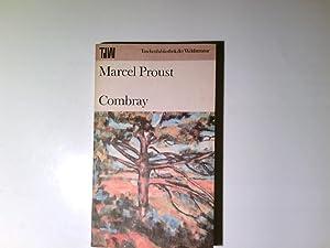 Combray. Mit e. Essay von Manfred Naumann: Proust, Marcel: