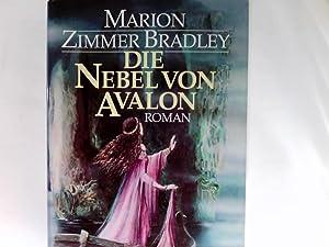 Die Nebel von Avalon : Roman. Aus: Bradley, Marion Zimmer: