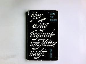 Der Tag beginnt um Mitternacht.: Heiseler, Bernt von: