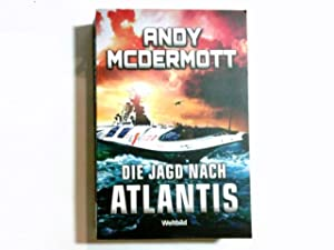 Die Jagd nach Atlantis : Thriller. Aus dem Engl. von Peter Beyer: McDermott, Andy und Peter [Übers....