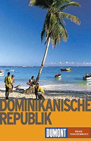 Dominikanische Republik. DuMont-Reise-Taschenbücher ; 2034: Fleischmann, Ulrich: