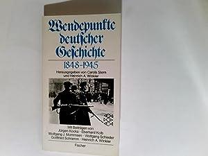 Wendepunkte deutscher Geschichte : 1848 - 1945.: Stern, Carola Hrsg.