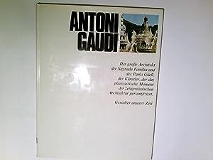 Antoni Gaudi. Gestalter unserer Zeit: Masini, Lara Vinca