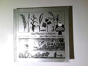 Die Pflanzen sch|tzen, den Menschen n|tzen : Benzing, Lothar: