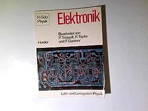 Elektronik : e. Einf. in ihre Bauelemente,: Tresselt, Paul: