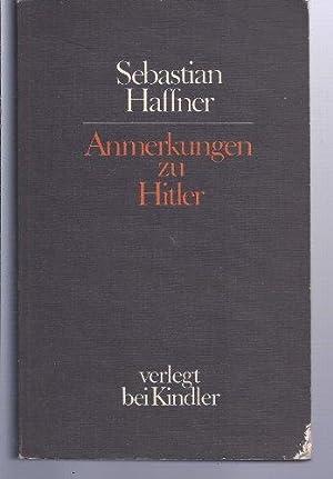 Anmerkungen zu Hitler.: Haffner, Sebastian: