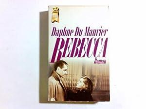 Rebecca : Roman. Daphne du Maurier. [Dt.: Du Maurier, Daphne: