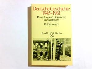 Deutsche Geschichte 1945-1961: Darstellung und Dokumente: Steininger, Rolf: