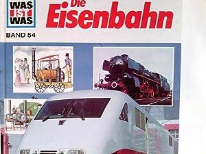 Die Eisenbahn. Was ist was ; Band.: Reichardt, Hans, Anne-Lies