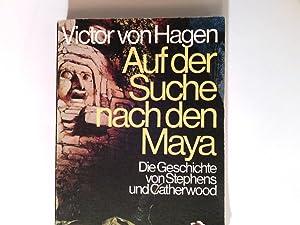 Auf der Suche nach den Maya : Von Hagen, Victor