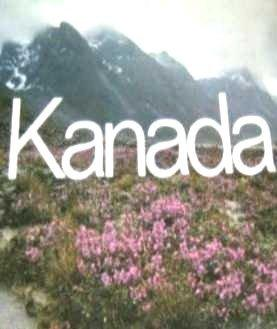 Kanada : Romantik u. Wirklichkeit. Text. Fotos: Beissel, Henry und