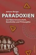 Paradoxien in Naturwissenschaften, Geschichte und Philosophie.: Berger, Johann: