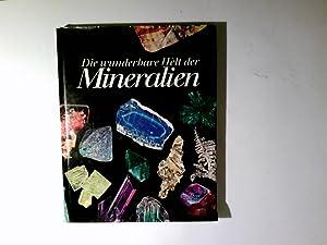 Die wunderbare Welt der Mineralien. Text von.: Bariand, Pierre und