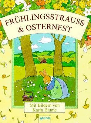 Frühlingsstrauss und Osternest. hrsg. von Freya Stephan-Kühn.: Stephan-Kühn, Freya (Hrsg.)