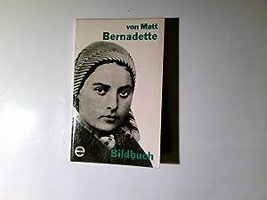 Bernadette Soubirous. ; Francis Trochu: Matt, Leonard von