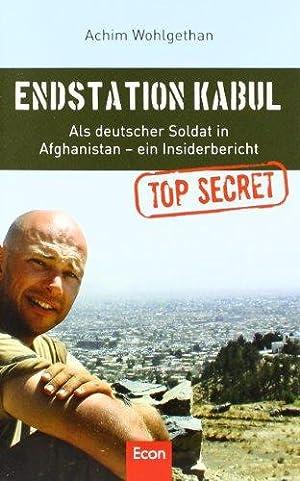 Endstation Kabul : als deutscher Soldat in: Wohlgethan, Achim und