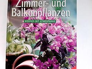 Zimmer- und Balkonpflanzen : Wohnen mit Atmosphäre