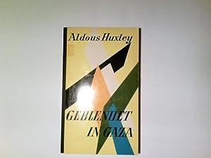 Geblendet in Gaza : Roman. \bers. aus: Huxley, Aldous und