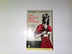 Am Rande der Steppe : Eine Familienchronik: Aksakov, Sergej T.
