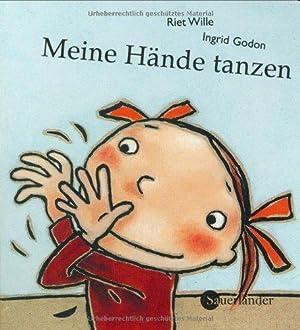 Meine Hdnde tanzen. ; Ingrid Godon.: Wille, Riet, Ingrid