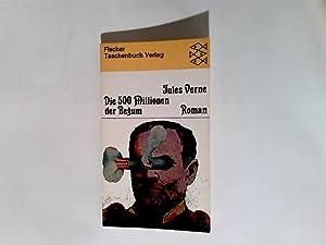 Die 500 Millionen der Begum : Roman.: Verne, Jules und Lothar Baier: