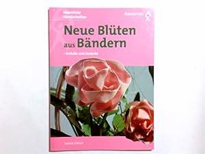 Neue Blüten aus Bändern : Sträuße und: Göthel, Sabine und