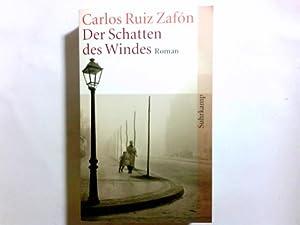 Der Schatten des Windes : Roman. Aus: Ruiz Zafón, Carlos: