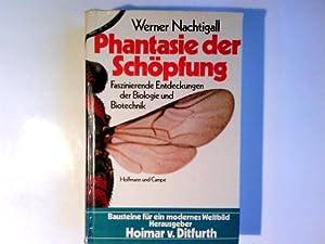Phantasie der Schvpfung : faszinierende Entdeckungen d.: Nachtigall, Werner: