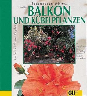 Balkon- und K belpflanzen : so gr nen und: Heitz, Halina, Friedrich