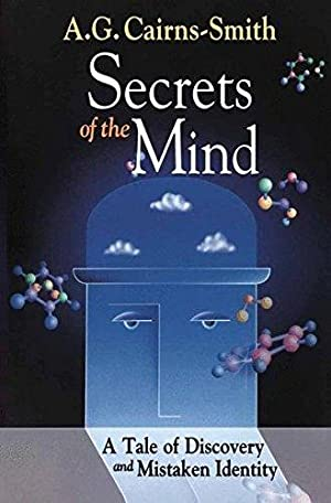 Secrets of the Mind: A Tale of: Cairns-Smith, A.G.: