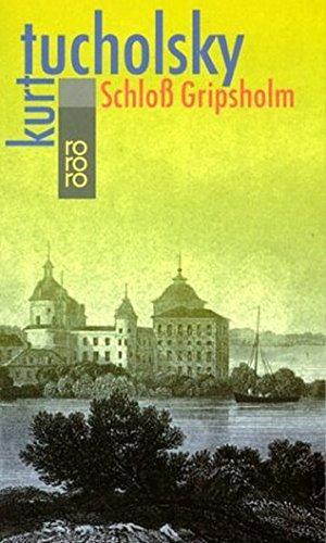 Schloss Gripsholm : eine Sommergeschichte. von. [Textill.: Tucholsky, Kurt: