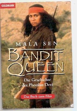 Bandit Queen : die Geschichte der Phoolan: Sen, Mala: