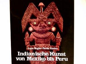 Indianische Kunst von Mexiko bis Peru.: Boglár, Lajos und