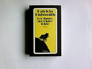 Der Junge, der Ripley folgte : Roman.: Highsmith, Patricia: