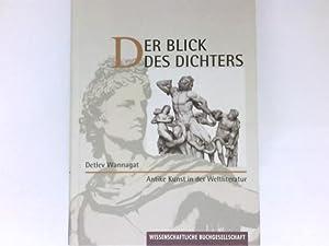 Der Blick des Dichters : Antike Kunst: Wannagat, Detlev: