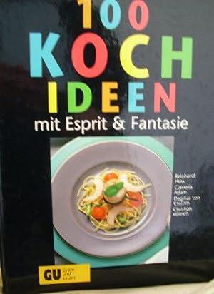 100 Kochideen mit Esprit & Fantasie. d.: Hess, Reinhardt: