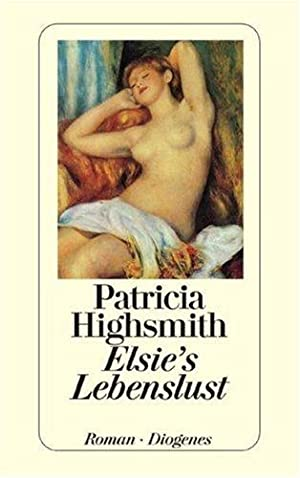 Elsie's Lebenslust : Roman. Aus dem Amerikan.: Highsmith, Patricia: