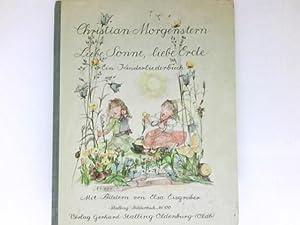 Liebe Sonne, liebe Erde : Ein Kinderliederbuch,: Morgenstern, Christian und