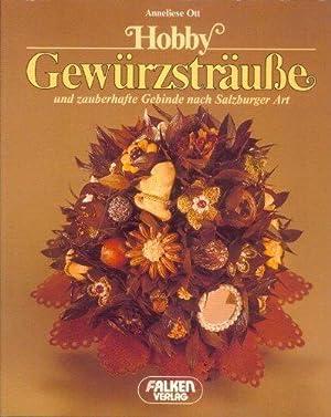 Hobby Gewürzsträusse und zauberhafte Gebinde nach Salzburger: Ott, Anneliese: