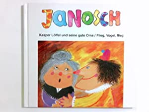 Kasper Löffel und seine gute Oma.: Janosch: